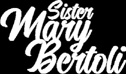 Sister Mary Bertoli, SNJM